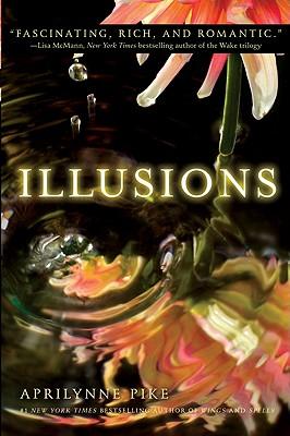 Illusions, Aprilynne Pike