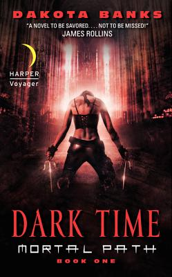 Dark Time: Mortal Path Book One, Banks, Dakota
