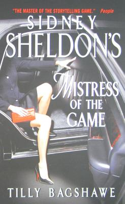 Sidney Sheldon's Mistress of the Game, Sidney Sheldon, Tilly Bagshawe
