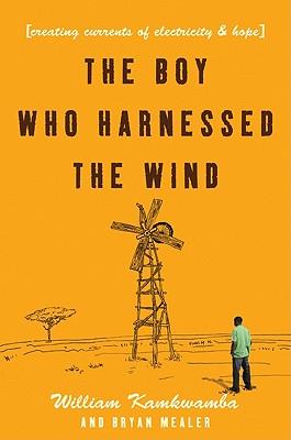 The Boy Who Harnessed the Wind, William Kamkwamba, Bryan Mealer