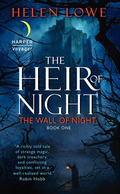 The Heir of Night: The Wall of Night Book One, Helen Lowe