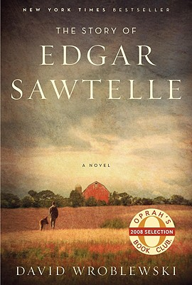 The Story of Edgar Sawtelle: A Novel (Oprah Book Club #62), David Wroblewski