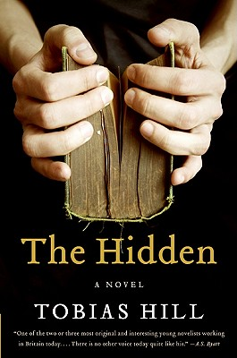 The Hidden: A Novel, Tobias Hill