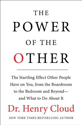 Image for The Power of the Other  The startling effect other people have on you, from the boardroom to the bedroom and beyond-and what to do about it