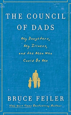 Image for The Council of Dads: My Daughters, My Illness, and the Men Who Could Be Me