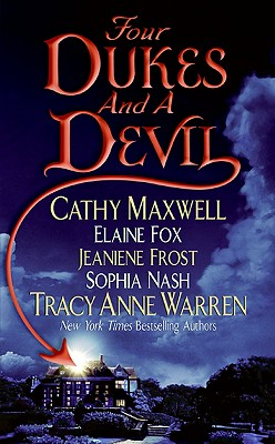 Four Dukes and a Devil, CATHY MAXWELL, TRACY ANNE WARREN, JEANIENE FROST, SOPHIA NASH, ELAINE FOX