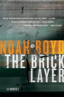 The Bricklayer: A Novel, Noah Boyd