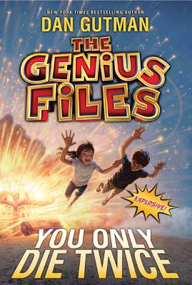 The Genius Files #3: You Only Die Twice, Dan Gutman