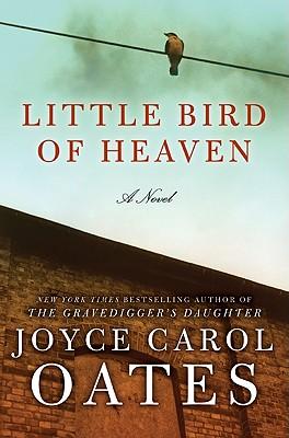 Little Bird of Heaven: A Novel, Joyce Carol Oates