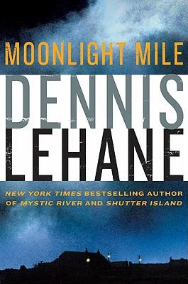 MOONLIGHT MILE, DENNIS LEHANE