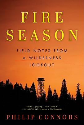 Fire Season, Philip Connors
