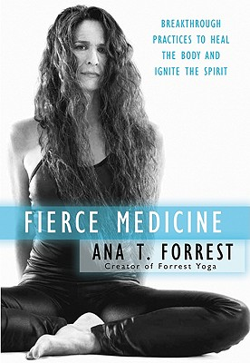 Image for Fierce Medicine: Breakthrough Practices to Heal the Body and Ignite the Spirit