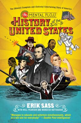 Image for The Mental Floss History of the United States: The (Almost) Complete and (Entirely) Entertaining Story of America