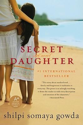 Secret Daughter: A Novel, Shilpi Somaya Gowda