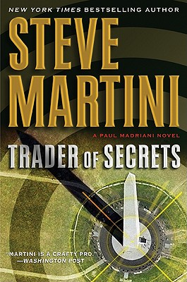Trader of Secrets: A Paul Madriani Novel, Steve Martini
