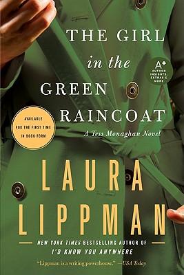 "The Girl in the Green Raincoat: A Tess Monaghan Novel, ""Lippman, Laura"""