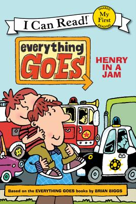 Image for Everything Goes: Henry in a Jam (My First I Can Read)