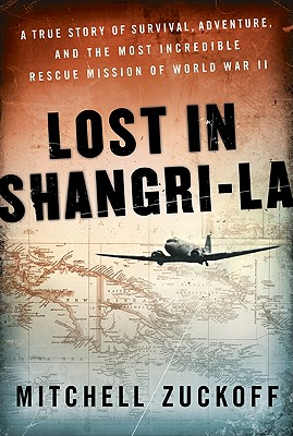 Image for Lost in Shangri - La : A  True Story of Survival, Adventure, and the Most Incredible Rescue Mission of World War II