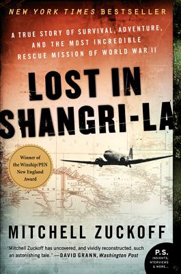 LOST IN SHANGRI-LA: A TRUE STORY OF SURVIVAL, ADVENTURE, AND THE MOST INCREDIBLE RESCUE MISSION OF, ZUCKOFF, MITCHELL