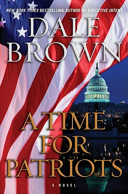 Image for A TIME FOR PATRIOTS  A Novel