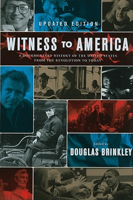 Image for Witness to America: A Documentary History of the United States from the Revolution to Today