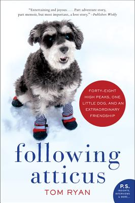 Image for Following Atticus: Forty-eight High Peaks, One Little Dog, and an Extraordinary Friendship