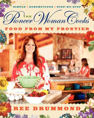 Image for The Pioneer Woman Cooks: Food from My Frontier