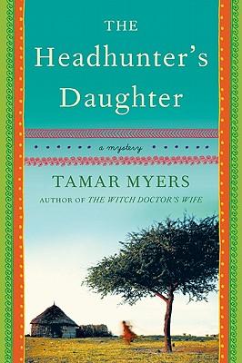 HEADHUNTER'S DAUGHTER -- BARGAIN BOOK, MYERS, TAMAR