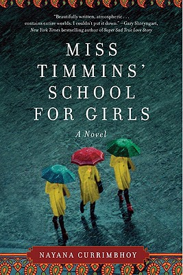 Miss Timmins' School for Girls: A Novel, Nayana Currimbhoy