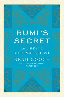 Image for Rumi's Secret: The Life of the Sufi Poet of Love