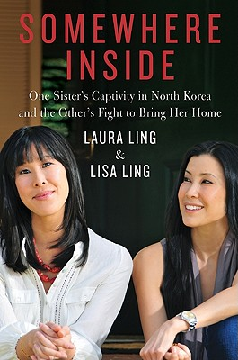 Image for Somewhere Inside: One Sister's Captivity in North Korea and the Other's Fight to Bring Her Home