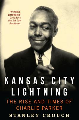 Image for Kansas City Lightning: The Rise and Times of Charlie Parker