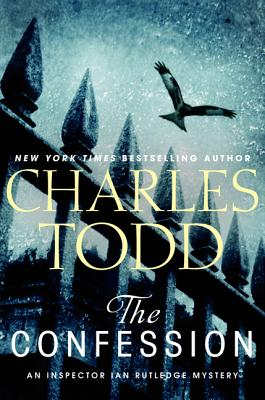 The Confession: An Inspector Ian Rutledge Mystery (Inspector Ian Rutledge Mysteries), Charles Todd