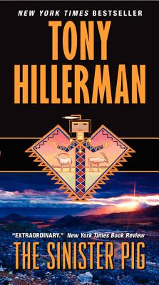 The Sinister Pig (A Leaphorn and Chee Novel), Hillerman, Tony