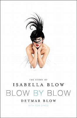 Image for Blow by Blow: The Story of Isabella Blow