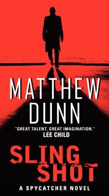 Slingshot: A Spycatcher Novel, Matthew Dunn