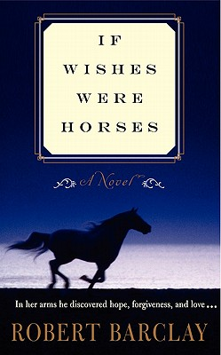 If Wishes Were Horses, Robert Barclay