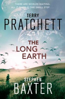 """The Long Earth, """"Pratchett, Terry, Baxter, Stephen"""""""