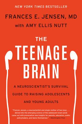 Image for The Teenage Brain: A Neuroscientist's Survival Guide to Raising Adolescents and Young Adults