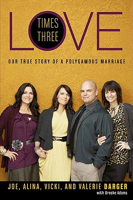 Image for LOVE TIMES THREE - OUR TRUE STORY OF A POLYGAMOUS MARRIAGE