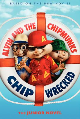 Image for Alvin and the Chipmunks: Chipwrecked- The Junior Novel