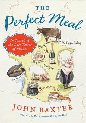 Image for The Perfect Meal: In Search of the Lost Tastes of France