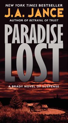 Paradise Lost: A Brady Novel of Suspense (Brady Novel of Suspense 9), J. A. Jance