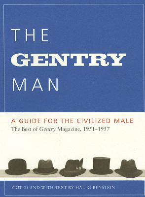 The Gentry Man: A Guide for the Civilized Male, Rubenstein, Hal