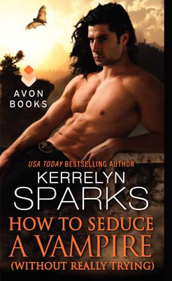 How to Seduce a Vampire (Without Really Trying) (Love at Stake), Kerrelyn Sparks