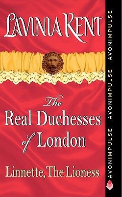 Linnette, The Lioness (Real Duchesses of London), Lavinia Kent
