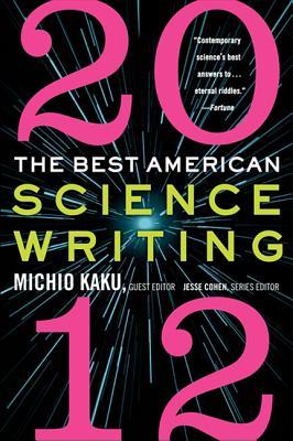 The Best American Science Writing 2012, Kaku, Michio; Cohen, Jesse