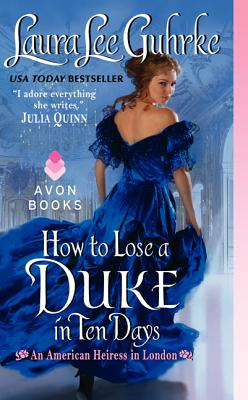 Image for How to Lose a Duke in Ten Days: An American Heiress in London