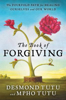 Image for The Book of Forgiving: The Fourfold Path for Healing Ourselves and Our World