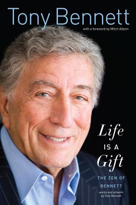 Image for LIFE IS A GIFT: THE ZEN OF BENNETT